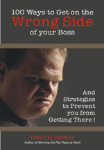 Book cover 100 Ways to get on Wrong Side of Your Boss