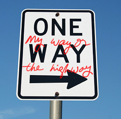 My way, or the highway. Writing by Franke James, MFA.;